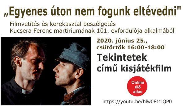 Filmvetítés és kerekasztal-beszélgetés Kucsera Ferenc mártírhalálának 101. évfordulóján. Szentendre,