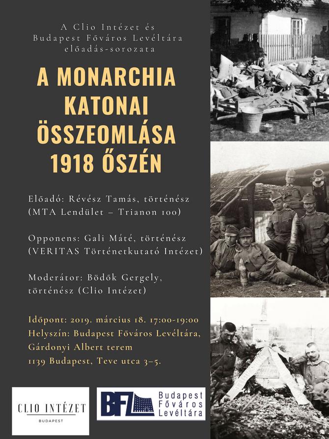 Tanácsköztársaság 100 előadás-sorozat.  A Monarchia katonai összeomlása 1918. őszén. 2019. március 1