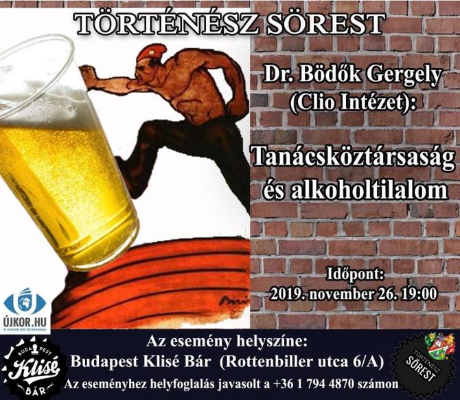 Történész Sörest. Bödők Gergő előadása a Tanácsköztársaság alkoholtilalmáról. Klisé Bár, november 26