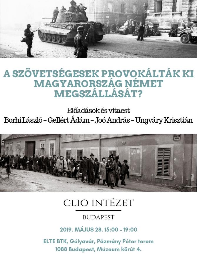 A szövetségesek provokálták ki Magyarország német megszállását? Előadások és vitaest, május 28.