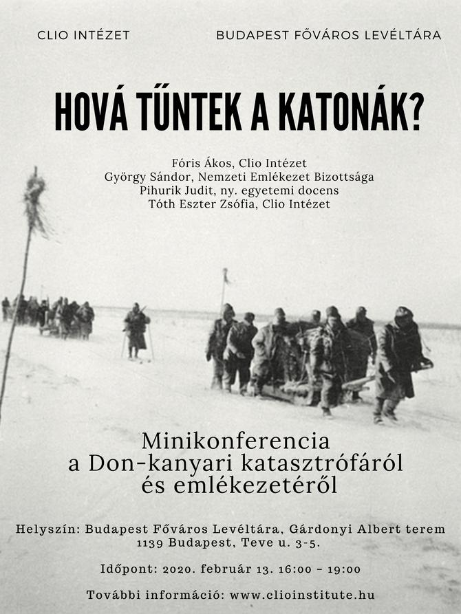 Hová tűntek a katonák? Minikonferencia a Don-kanyari katasztrófáról és emlékezetéről. Február 13.