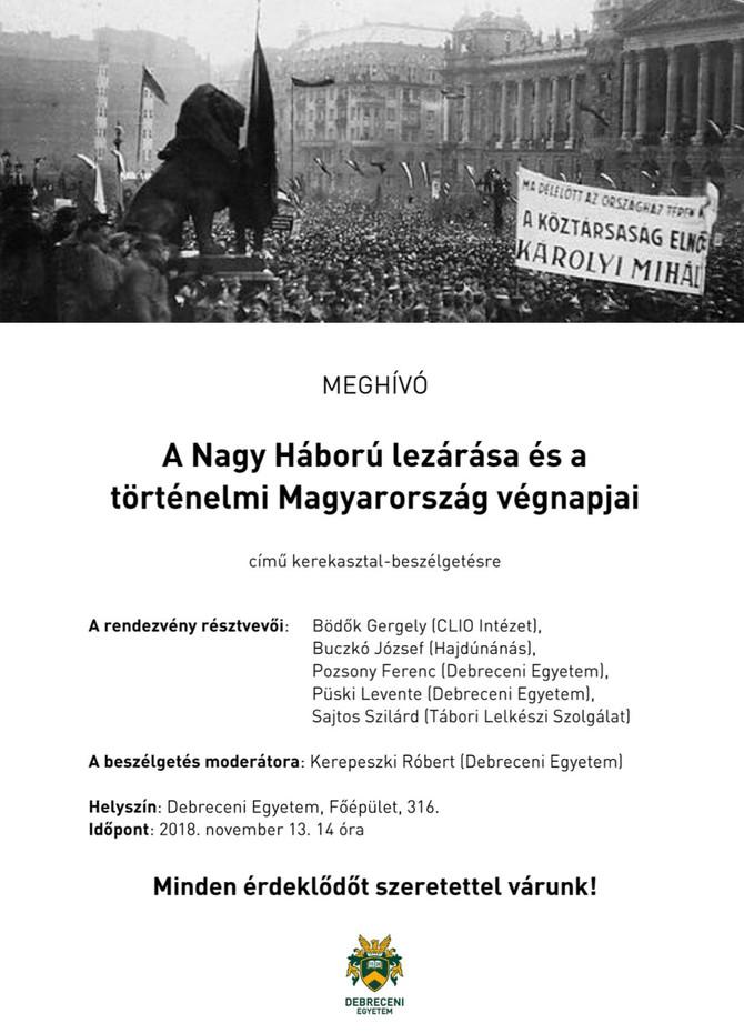A Nagy Háború lezárása és a történelmi Magyarország végnapjai. Kerekasztal-beszélgetés Bödők Gergely