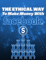 The-Ethical-Way-To-Make-Money-With-Faceb