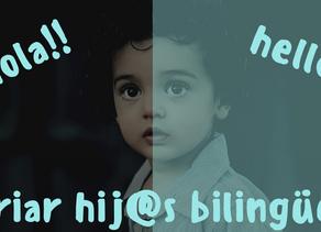 ¿Cómo criar a niños(as) bilingües?