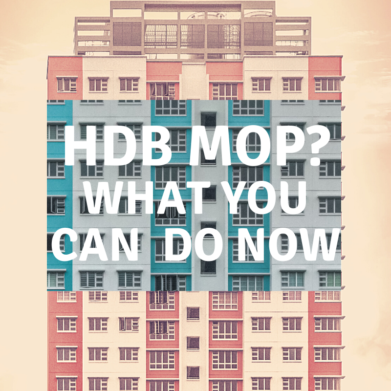 what to do after your HDB reaches MOP?