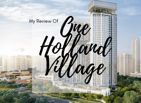 My Review of One Holland Village Residences