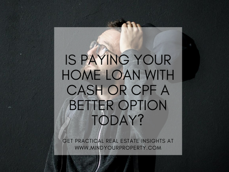 Is Paying Your Home Loan With Cash or CPF a Better Option Today?