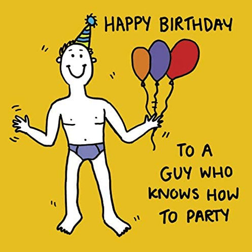"""""""Happy Birthday to a Guy Who Knows How to Party"""" Card"""