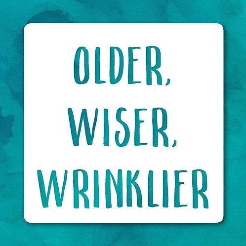 """""""Older, Wiser, Wrinklier"""" Card"""