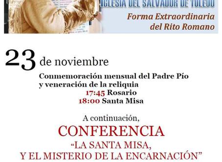 Celebrando los Diez años de la Misa Tradicional en Toledo. 23 de noviembre: Misa y Conferencia.