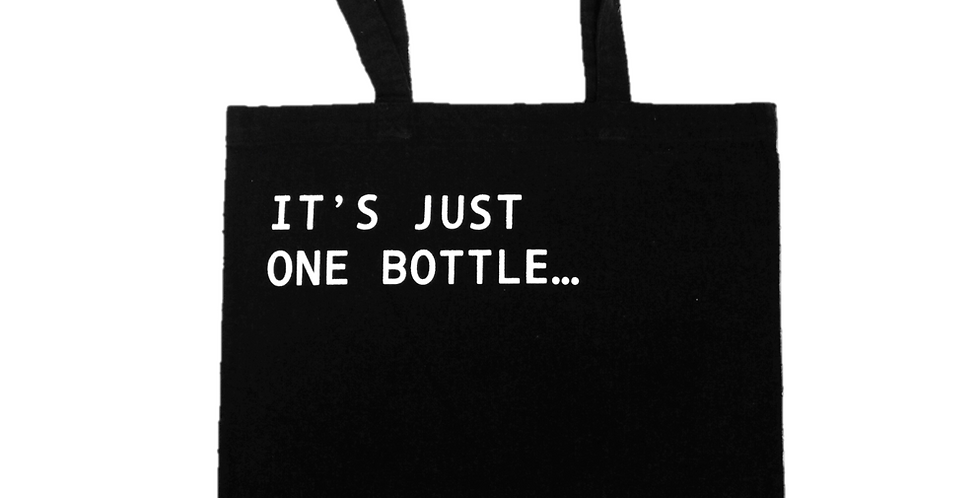 ITS JUST ONE BOTTLE Tote