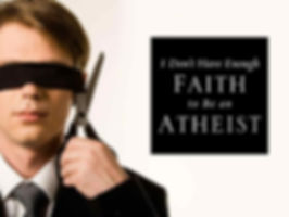 Dont have enough faith to be an atheist.