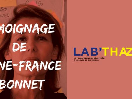 Le témoignage de Anne-France Bonnet - Pourquoi réinventer l'entreprise ?