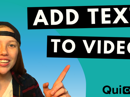 How to Add Text to Video with Quicc