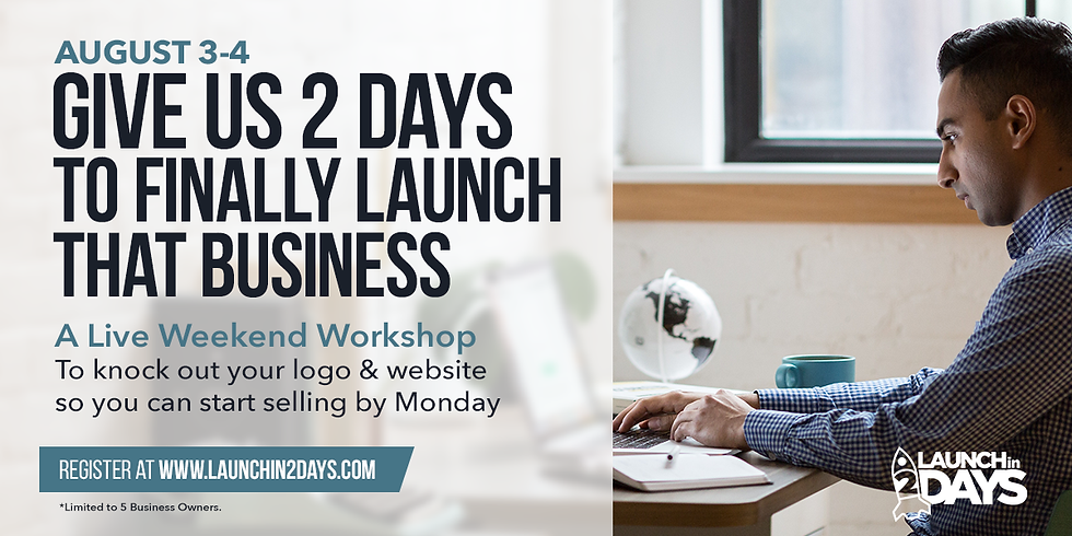 Launch Your Brand Aug. 3-4