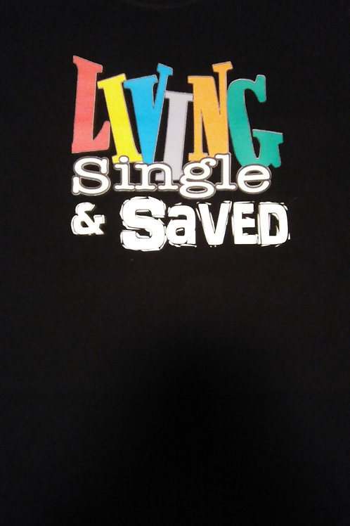Living Single and Saved Tee