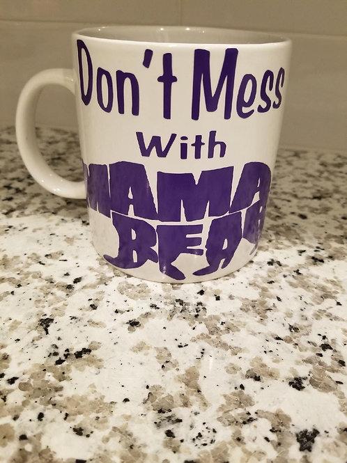 Don't Mess with Mama Bear Mug