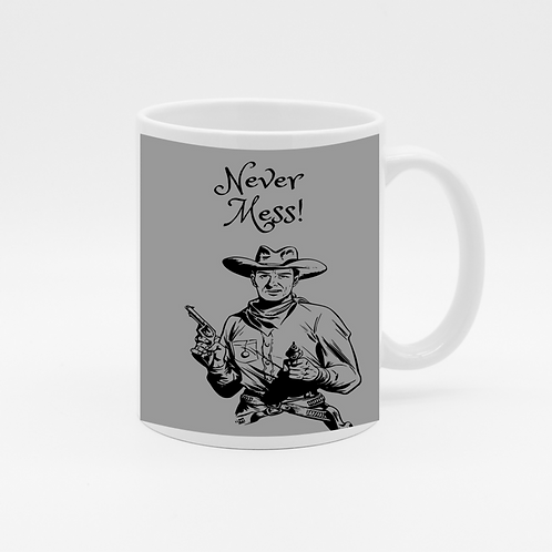 Never Mess Coffee Mug