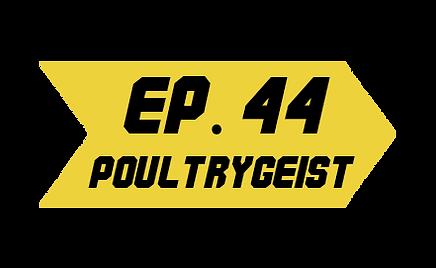 Episode 44_Poultrygeist R.png