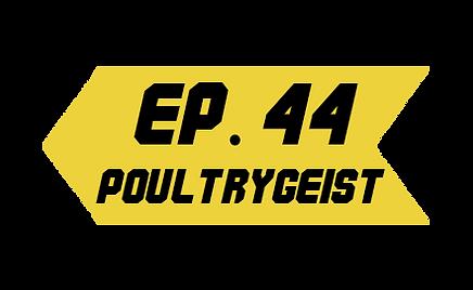 Episode 44_Poultrygeist L.png