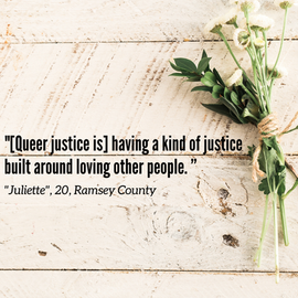 Actualizing Queer Justice Report: Quote from Juliette