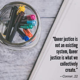 Actualizing Queer Justice Report: Quote from Conner