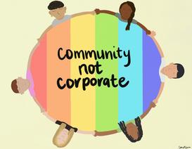 """Community not corporate"""