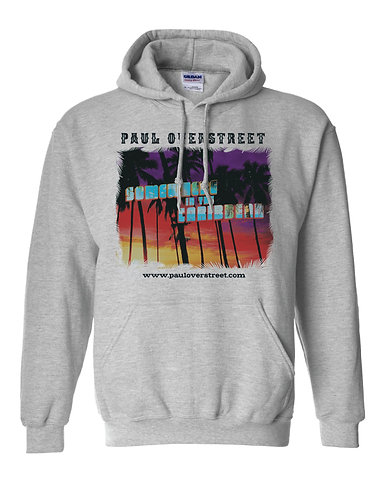 """Somewhere in the Caribbean"" Hoodie Sweatshirt"