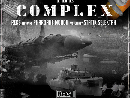 "REKS FEATURING PHAROAHE MONCH EXPRESS ""THE COMPLEX"" (PRODUCED BY STATIK SELEKTAH)"