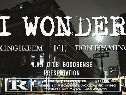 KingIkeem featuring Don Flamingo - I wonder (Music Video)