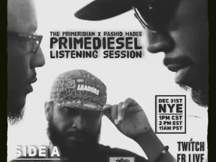 The Primeridian and Rashid Hadee are Prime Diesel (Album Listening Session) 12/31/20