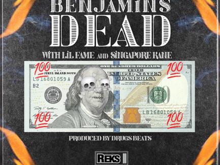 "Reks Single ""Benjamin's Dead"" feat. Lil Fame (M.O.P.) & Singapore Kane (Prod. by D.R.U.G.S. BEATS)"