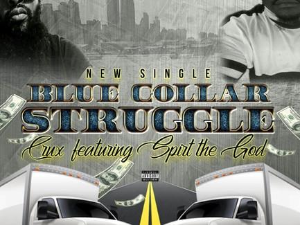 "C.R.U.X. featuring Spirt The God - ""Blue Collar Struggle"" (Produced by Jesse Parks)"
