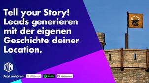 Tell your Story! Leads generieren mit der eigenen Geschichte deiner Location.