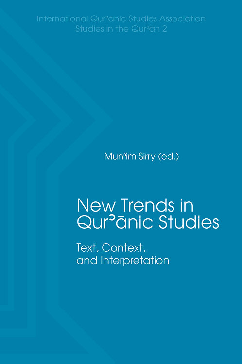 New Trends in Qur'ānic Studies: Text, Context, and Interpretation