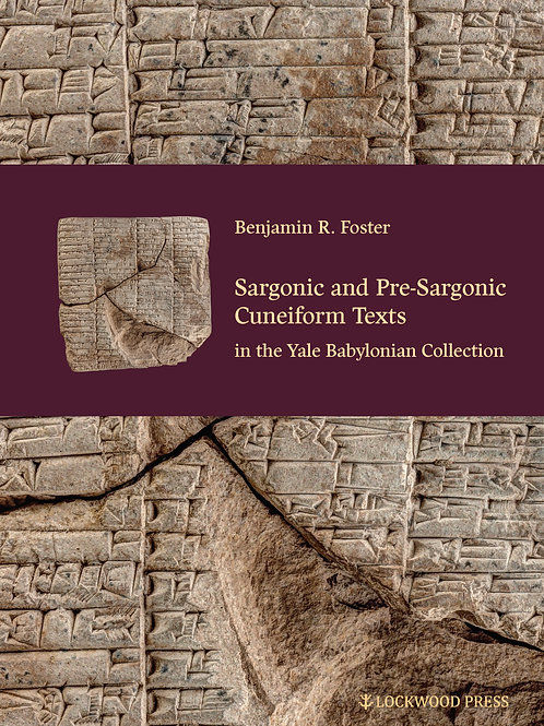 Sargonic and Pre-Sargonic Cuneiform Texts in the Yale Babylonian Collection
