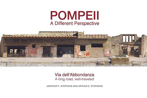 Pompeii, a Different Perspective: Via dell'Abbondanza, a Long Road, Well Travele