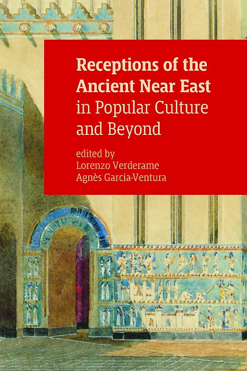 Receptions of the Ancient Near East in Popular Culture and Beyond