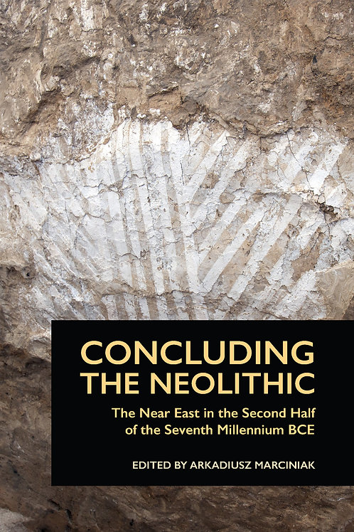 Concluding the Neolithic: The Near East in the Second Half of the Seventh Millen