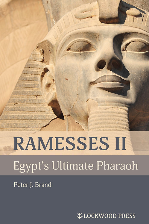 Ramesses II: Egypt's Ultimate Pharaoh