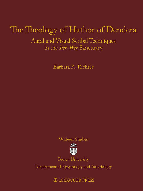 The Theology of Hathor of Dendera: Aural and Visual Scribal Techniques in the Pe