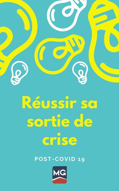 Covid 19 : Réussir sa sortie de crise
