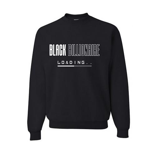Black Billionaire Loading Sweatshirt (White Letters)