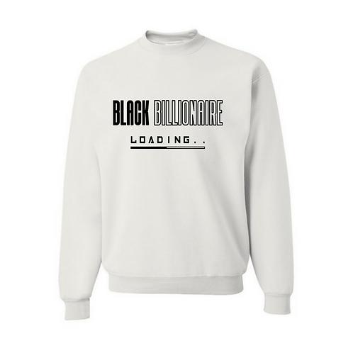Black Billionaire Loading Sweatshirt (Black Letters)