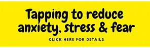 Tapping to reduce anxiety, stress & fear