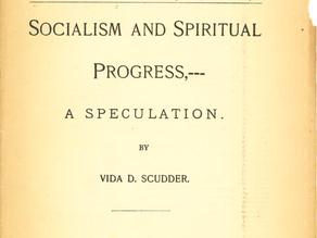 SOCIALISM AND SPIRITUAL PROGRESS: A SPECULATION | VIDA DUTTON SCUDDER