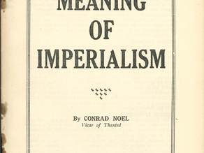THE MEANING OF IMPERIALISM | CONRAD NOEL