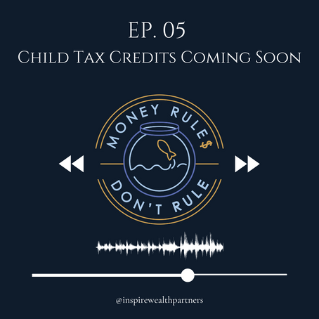 Podcast: Child Tax Credits Coming Soon