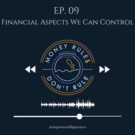 Podcast: Focusing on Aspects of Our Financial Lives We Can Control