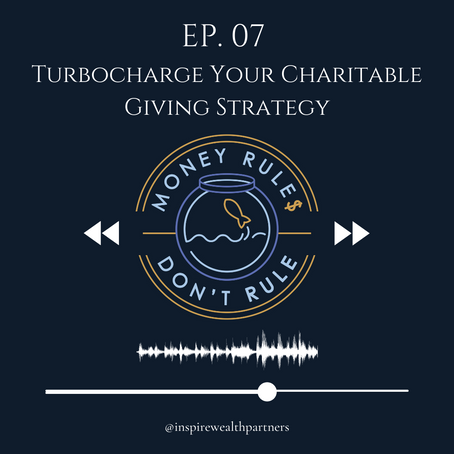 Podcast: Turbocharge Your Charitable Giving Strategy
